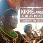 Arquitetura das Aldeias Indígenas Kayapó em pauta no Instituto de Arquitetos do Brasil