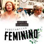 """Documentário """"Substantivo Feminino"""" será apresentado fora da competição no 45º Festival de Cinema de Gramado"""