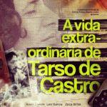 A Vida Extra-Ordinária de Tarso de Castro estreia em Festivais