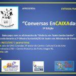 """Coletivo Caixa de Pandora  convida para a 3ª edição do projeto """"Conversas EnCAIXAdas"""""""