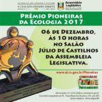 Nesta quarta-feira (6), às 10h, haverá a entrega do Prêmio Pioneiras da Ecologia 2017