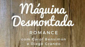 """Nova turma do curso """"Máquina Desmontada – Romance"""", com Carol Bensimon e Diego Grando"""