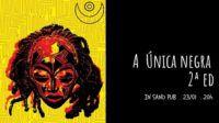 Sarau 'A Única Negra' realiza sua 2ª Edição no IN Sano Pub dia 23