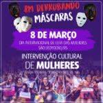 Mulheres de São Leopoldo e região preparam o '8M Derrubando Máscaras'